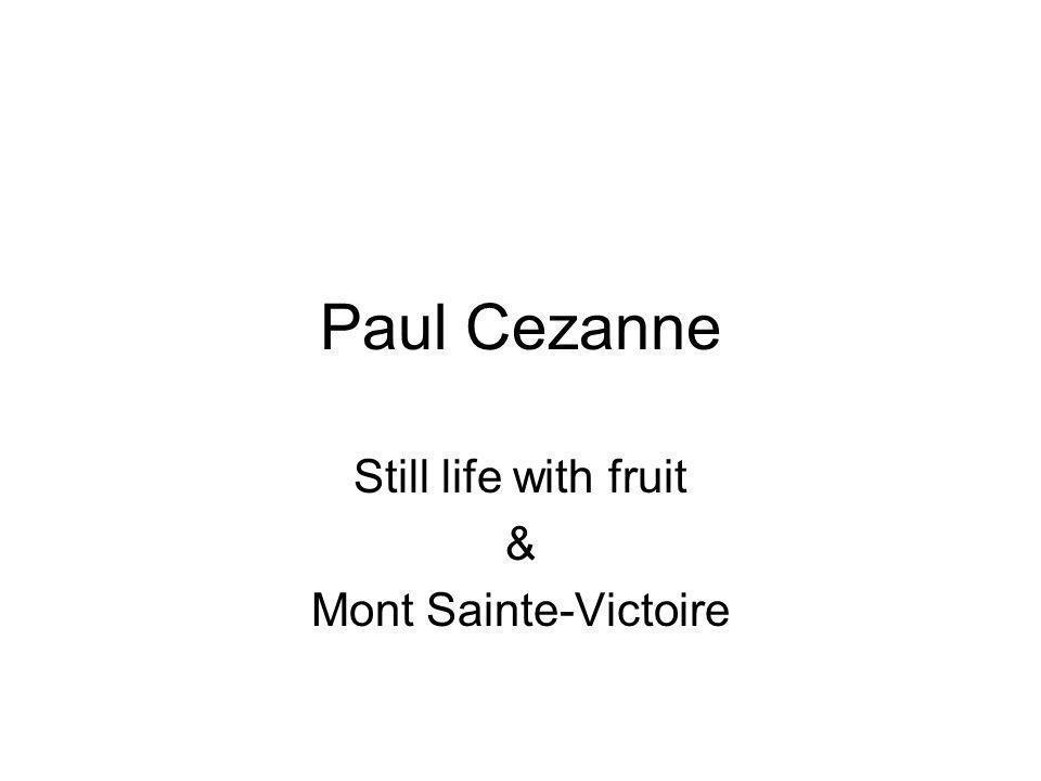 Paul Cezanne Still life with fruit & Mont Sainte-Victoire