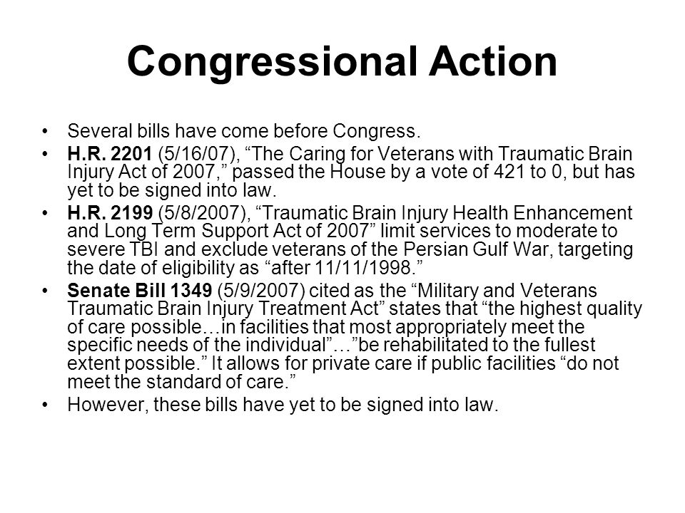Congressional Action Several bills have come before Congress.