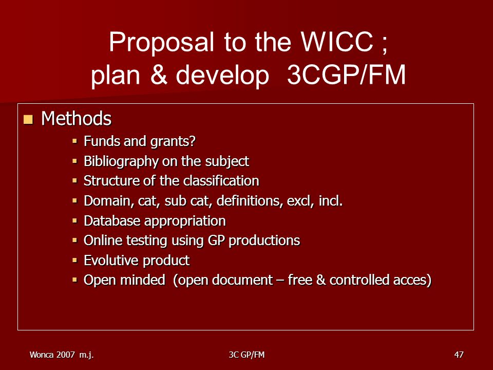 Wonca 2007 m.j.3C GP/FM47 Methods Methods  Funds and grants.