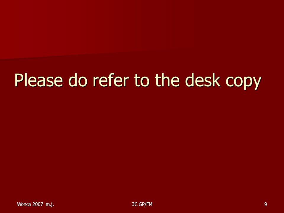 Wonca 2007 m.j.3C GP/FM9 Please do refer to the desk copy