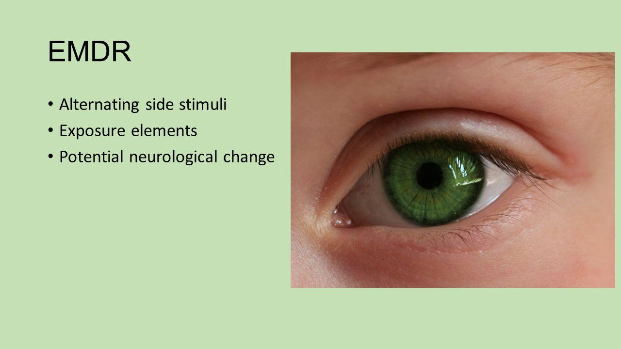 EMDR Alternating side stimuli Exposure elements Potential neurological change