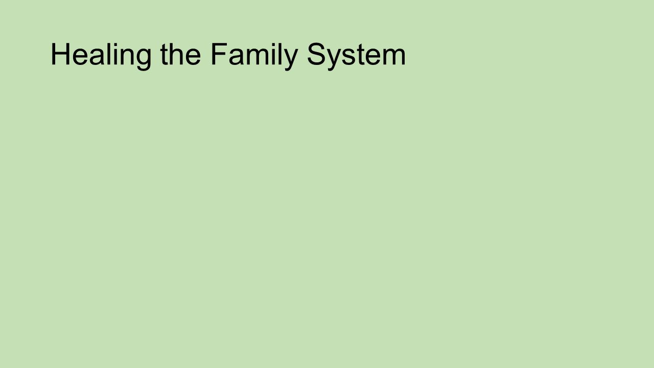 Healing the Family System