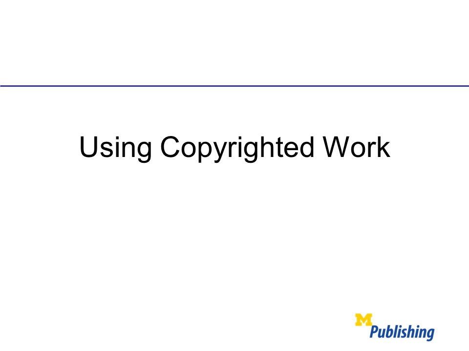 Using Copyrighted Work