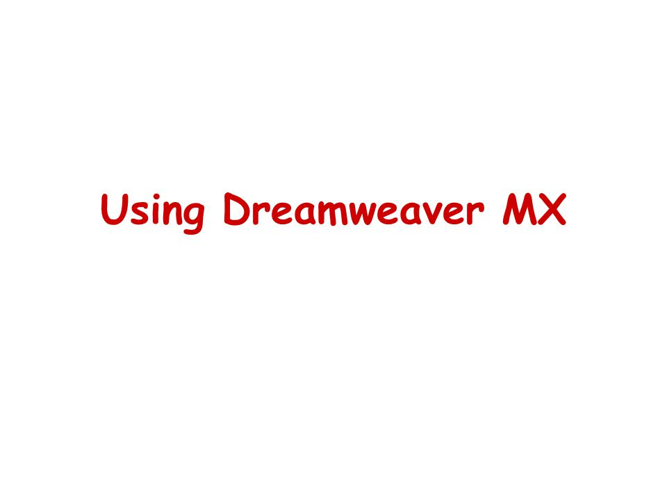 Using Dreamweaver MX