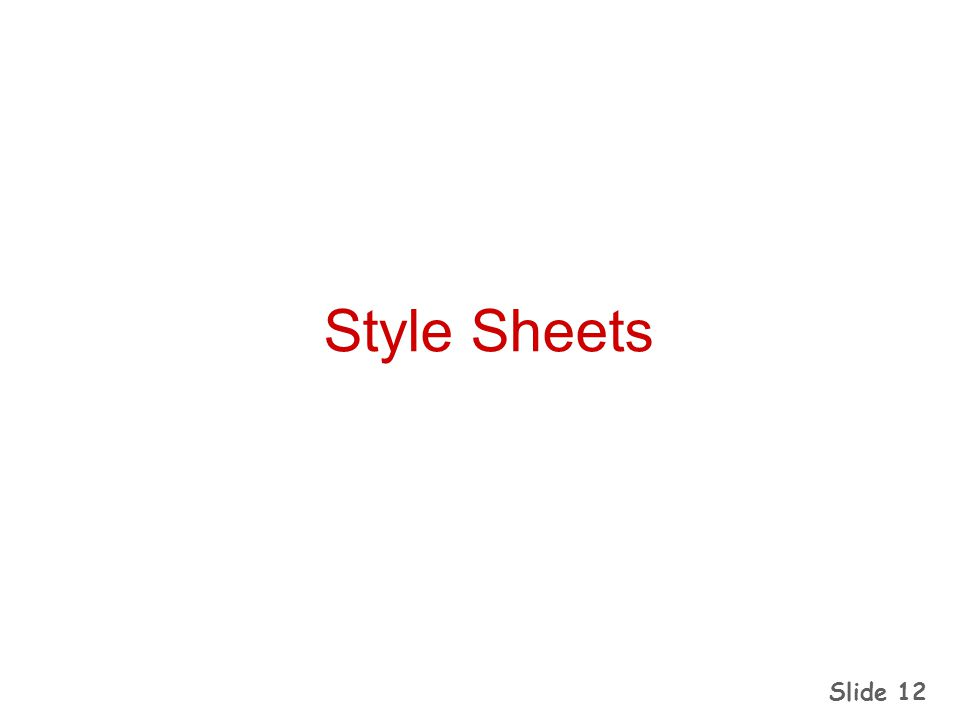 Slide 12 Style Sheets