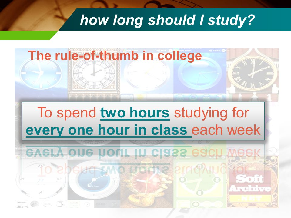 how long should I study The rule-of-thumb in college