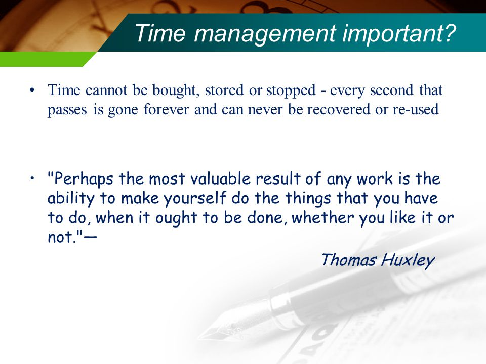 Time management important.