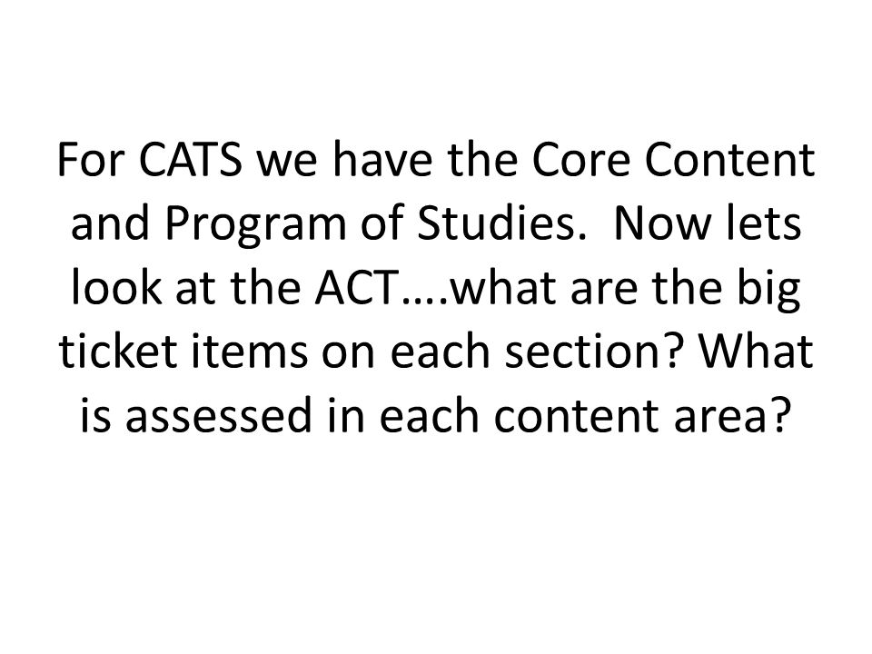 For CATS we have the Core Content and Program of Studies.