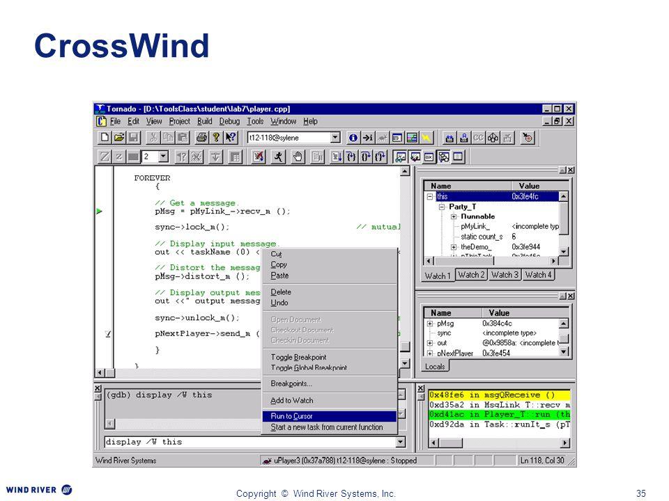Copyright © Wind River Systems, Inc.35 CrossWind