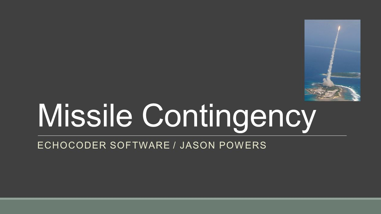 Missile Contingency ECHOCODER SOFTWARE / JASON POWERS