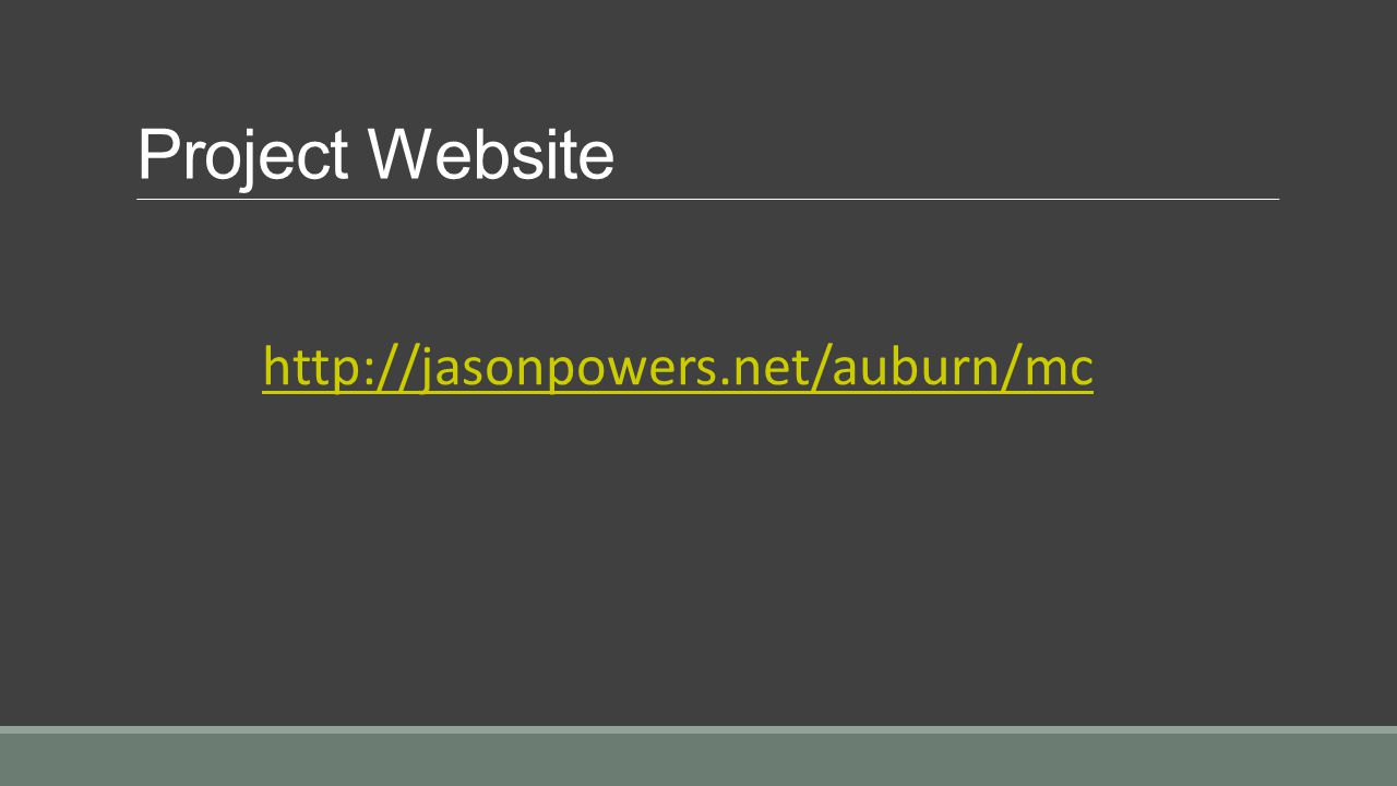 Project Website http://jasonpowers.net/auburn/mc