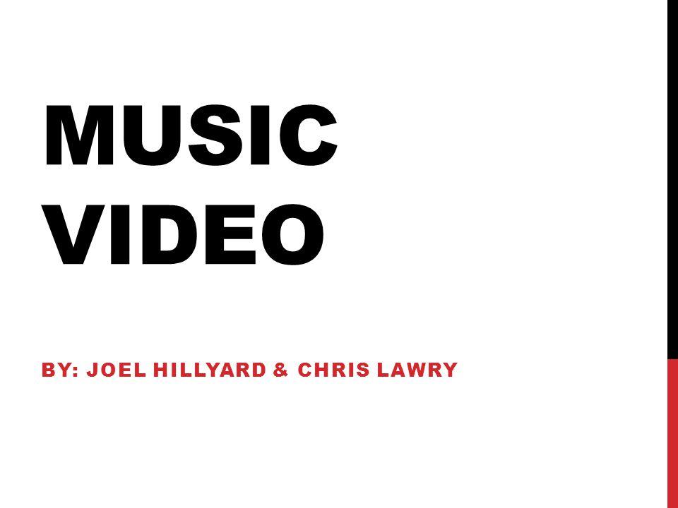 MUSIC VIDEO BY: JOEL HILLYARD & CHRIS LAWRY