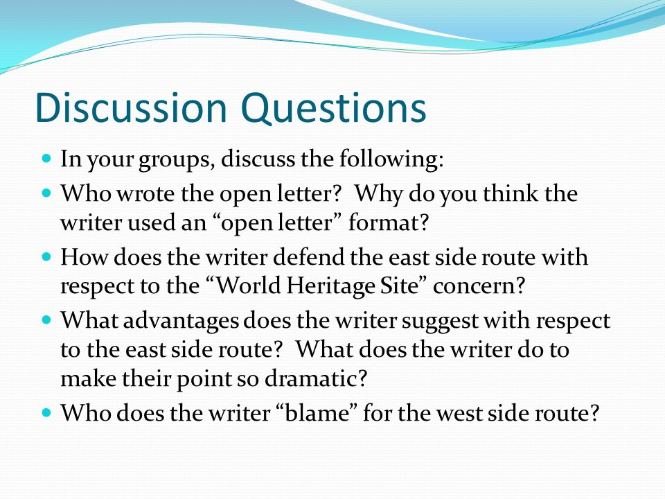 Discussion Questions In your groups, discuss the following: Who wrote the open letter.