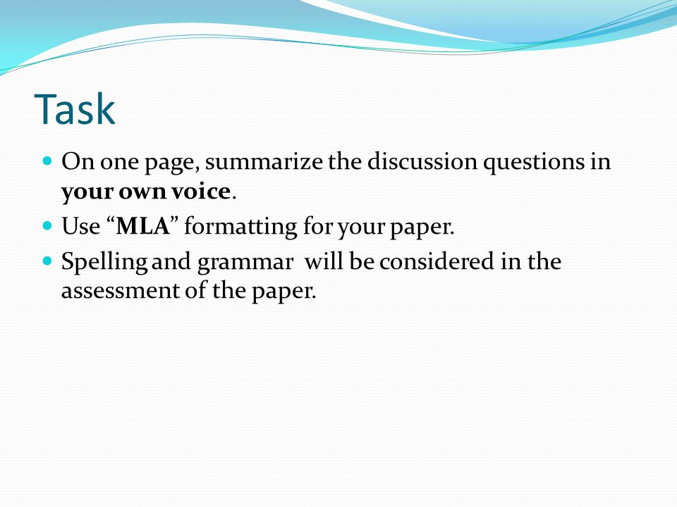 Task On one page, summarize the discussion questions in your own voice.
