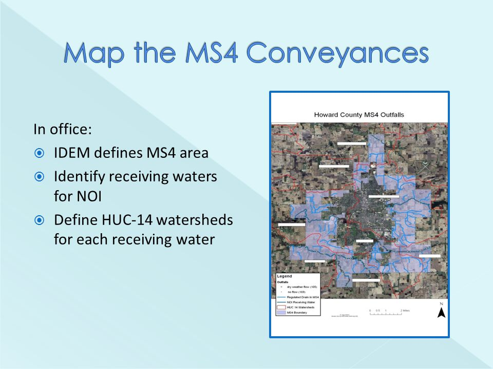 In office:  IDEM defines MS4 area  Identify receiving waters for NOI  Define HUC-14 watersheds for each receiving water