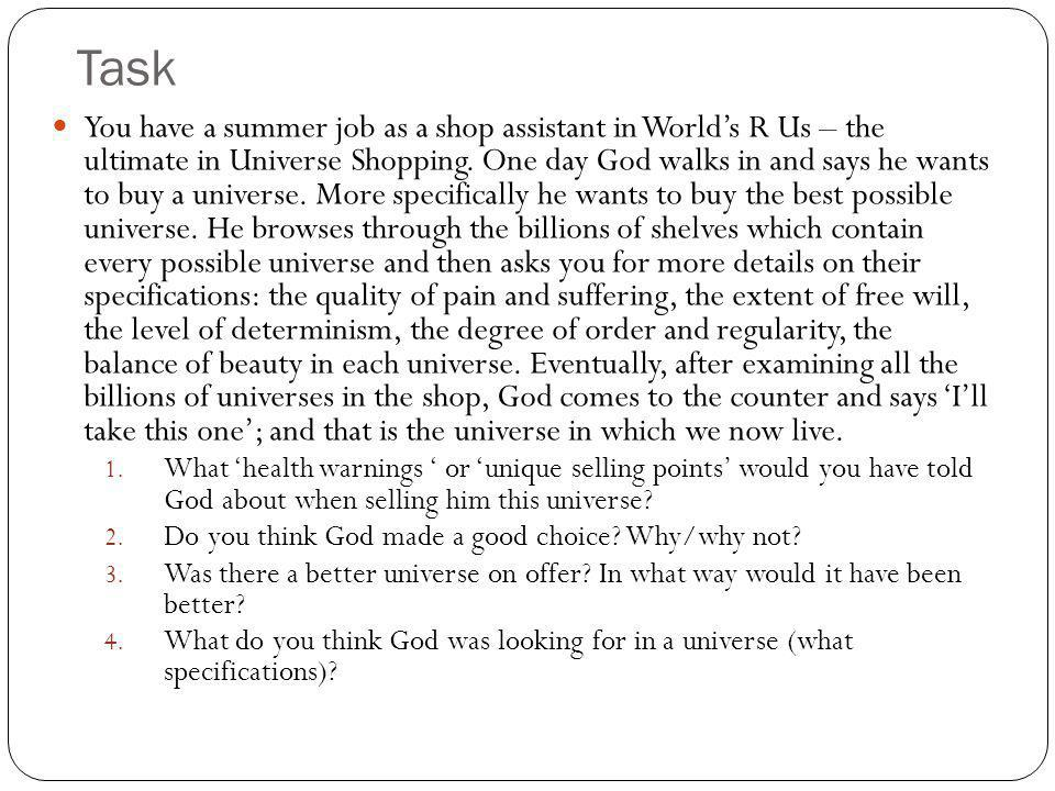 Task You have a summer job as a shop assistant in World's R Us – the ultimate in Universe Shopping.