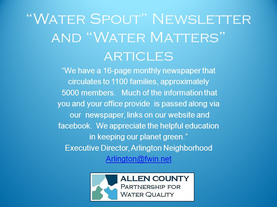 Water Spout Newsletter and Water Matters articles We have a 16-page monthly newspaper that circulates to 1100 families, approximately 5000 members.