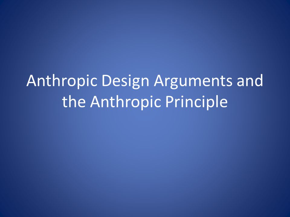 Anthropic Design Arguments and the Anthropic Principle