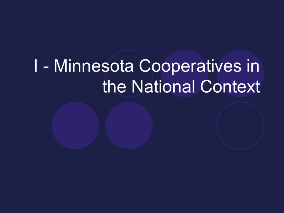 I - Minnesota Cooperatives in the National Context