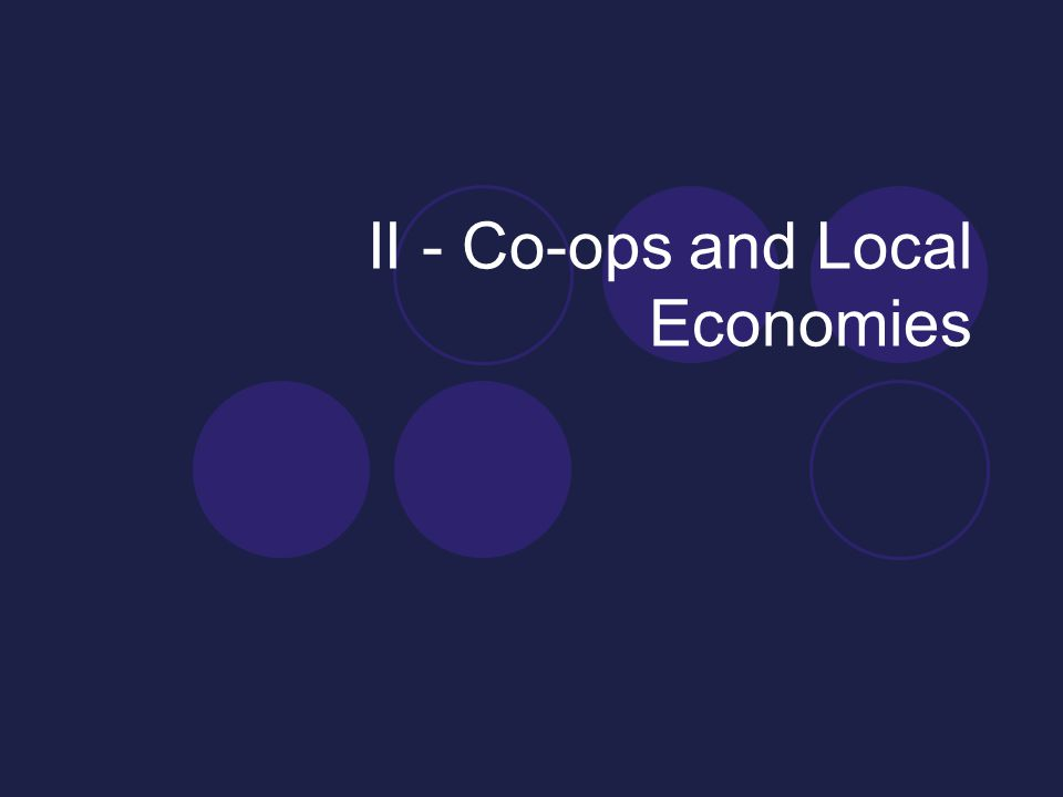 II - Co-ops and Local Economies