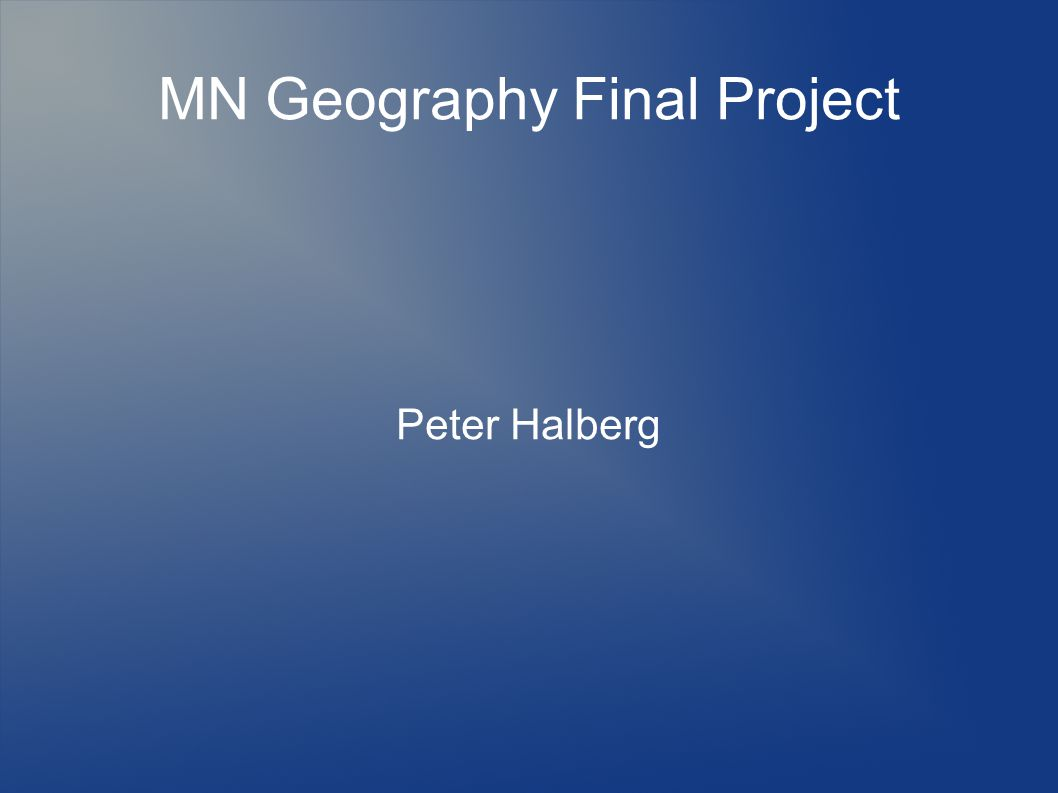 MN Geography Final Project Peter Halberg
