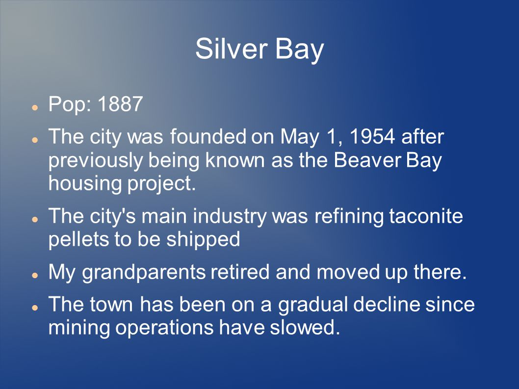 Silver Bay Pop: 1887 The city was founded on May 1, 1954 after previously being known as the Beaver Bay housing project.