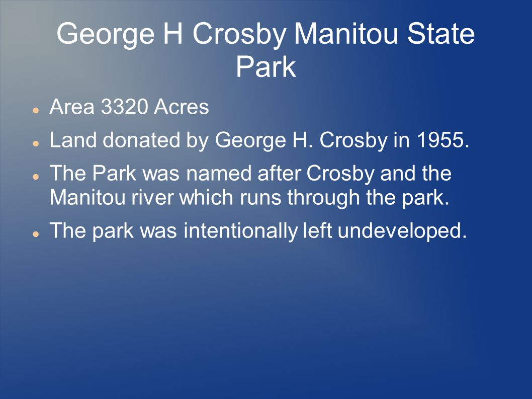 George H Crosby Manitou State Park Area 3320 Acres Land donated by George H.