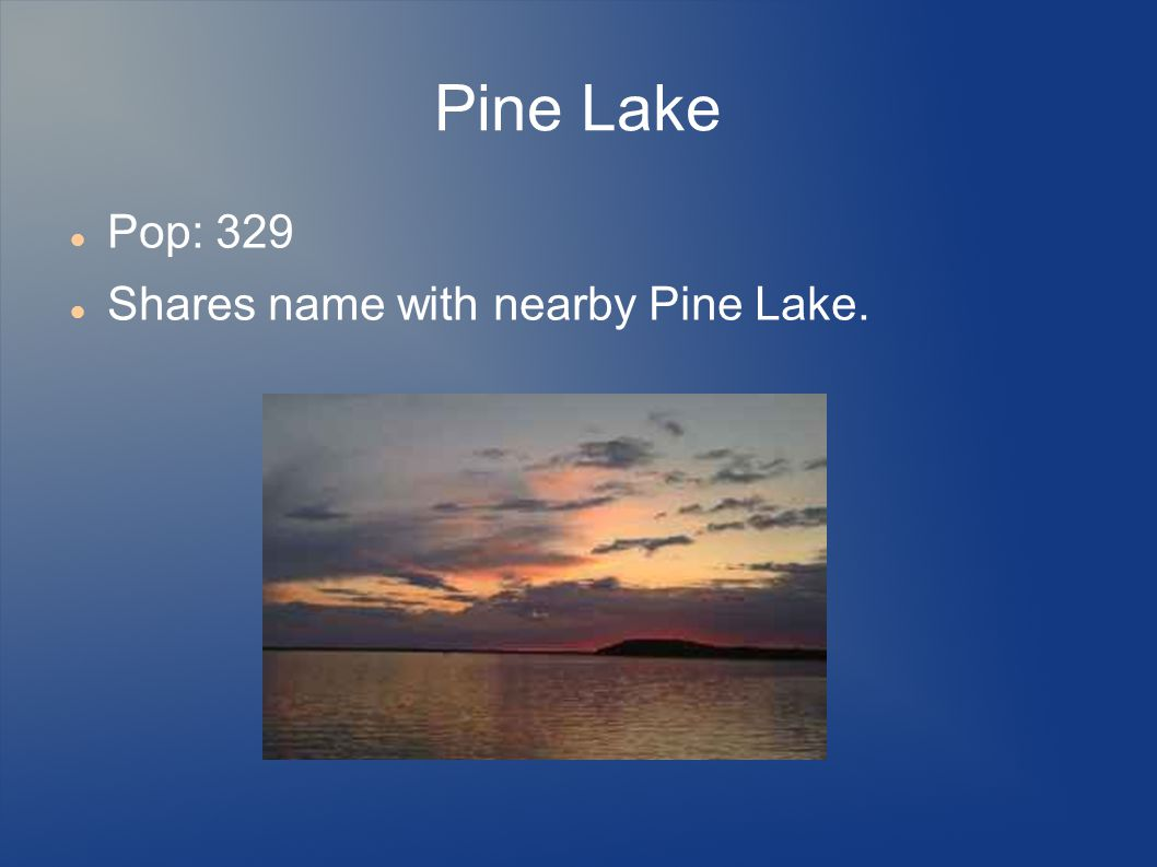 Pine Lake Pop: 329 Shares name with nearby Pine Lake.