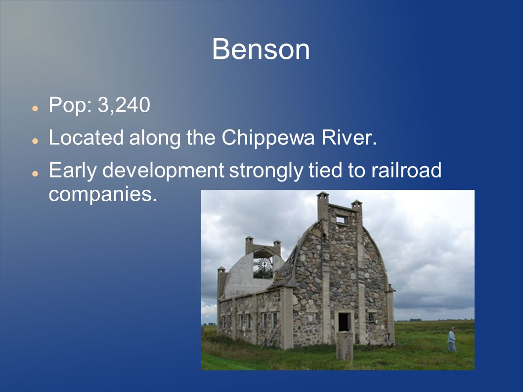 Benson Pop: 3,240 Located along the Chippewa River.