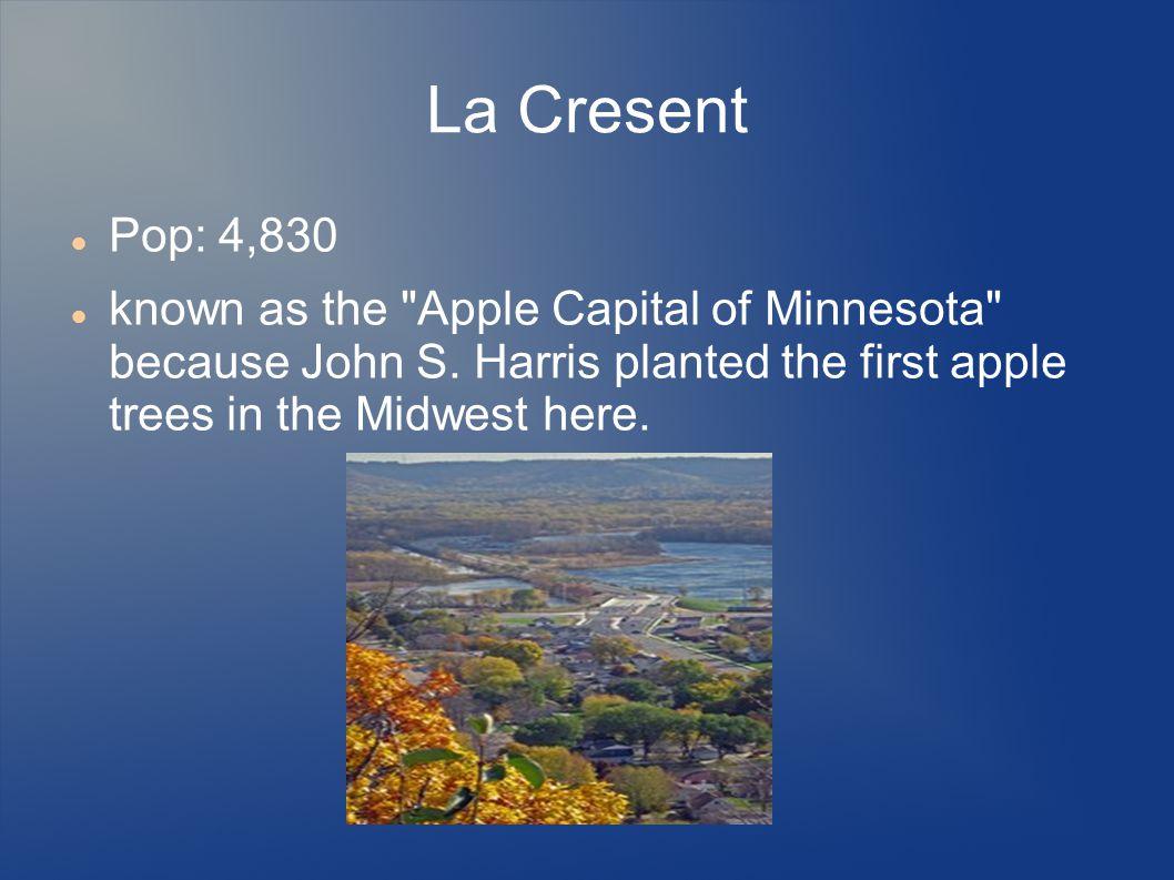 La Cresent Pop: 4,830 known as the Apple Capital of Minnesota because John S.