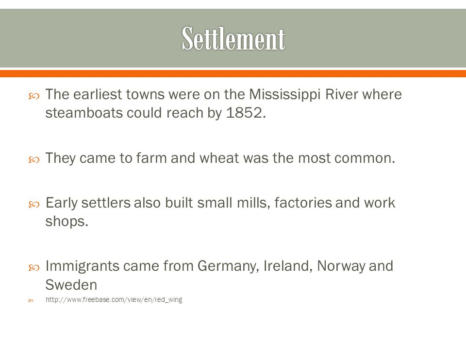  The earliest towns were on the Mississippi River where steamboats could reach by 1852.