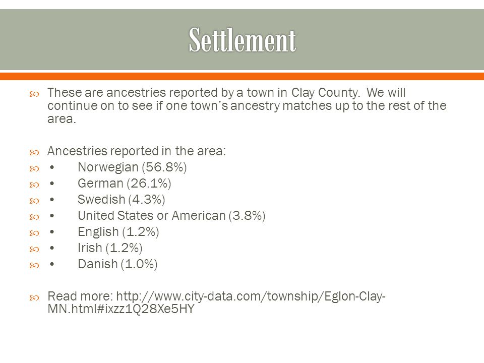  These are ancestries reported by a town in Clay County.