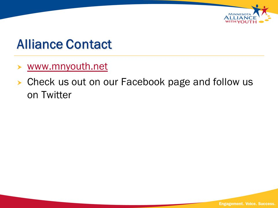 Alliance Contact  www.mnyouth.net www.mnyouth.net  Check us out on our Facebook page and follow us on Twitter