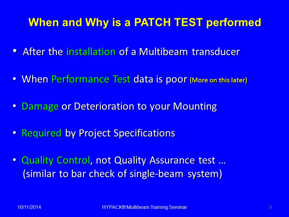 Patch Test Procedures (Suggested) Max.Resolution Max.