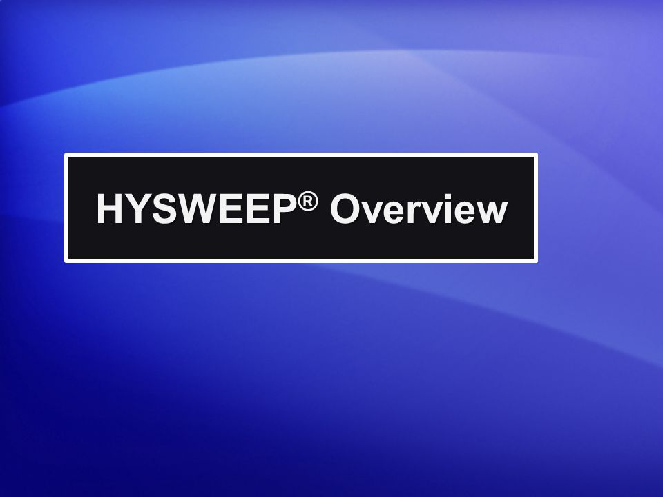 HYSWEEP ® Overview