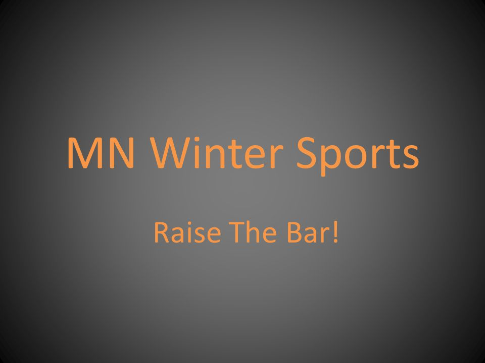 MN Winter Sports Raise The Bar!