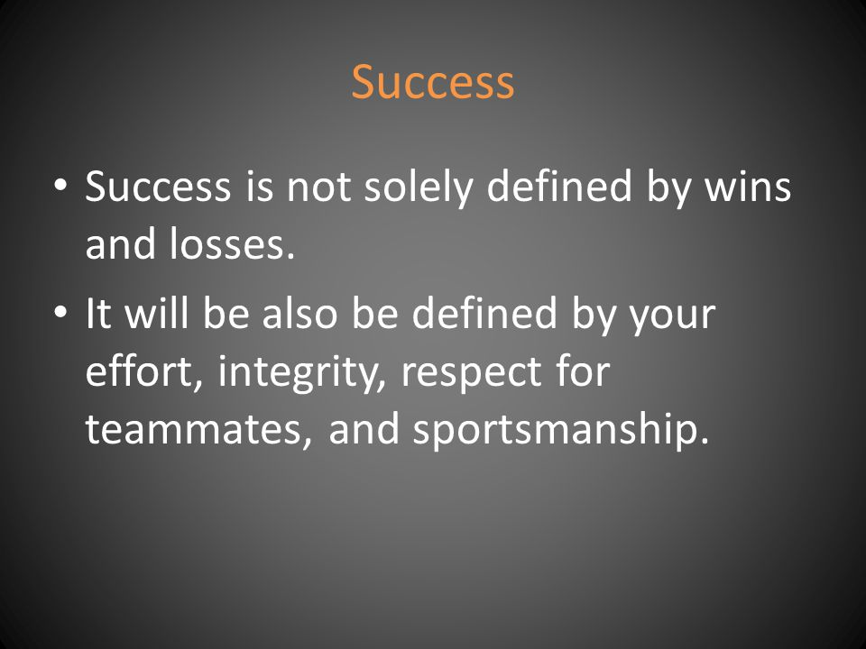 Success Success is not solely defined by wins and losses.