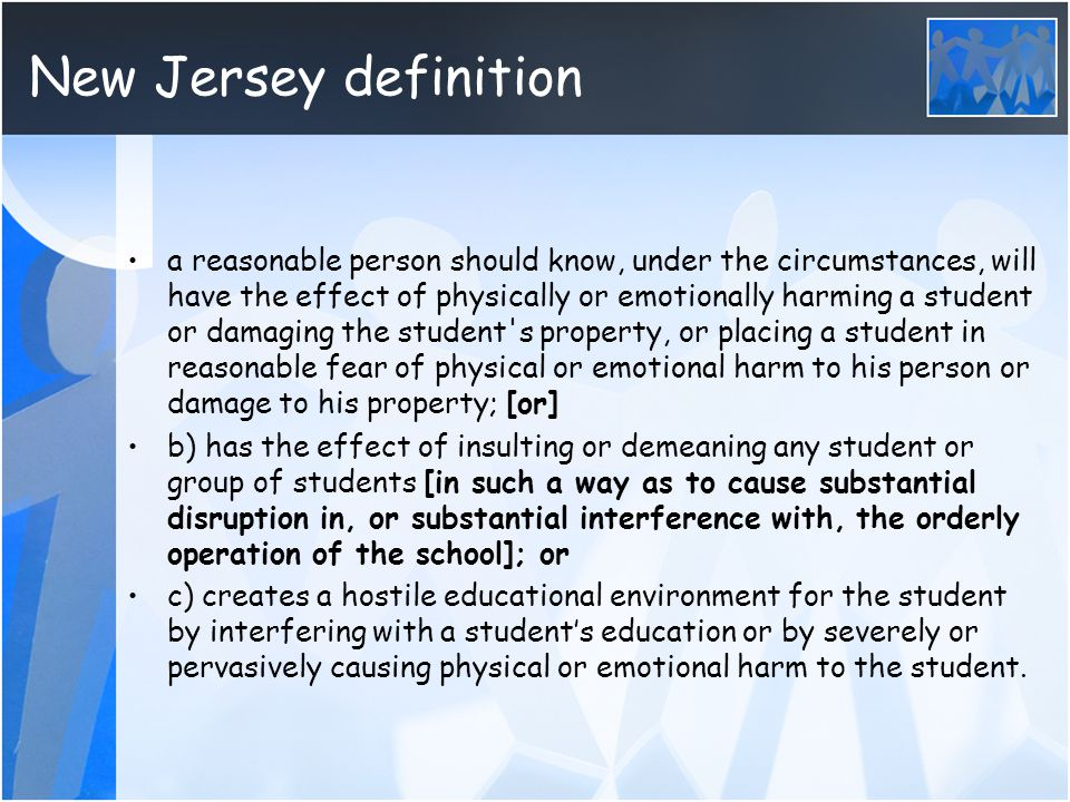 New Jersey definition a reasonable person should know, under the circumstances, will have the effect of physically or emotionally harming a student or