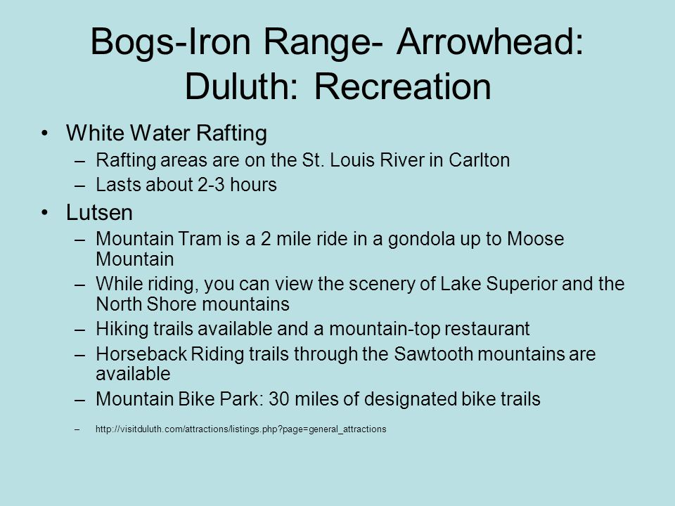 Bogs-Iron Range- Arrowhead: Duluth: Recreation White Water Rafting –Rafting areas are on the St.