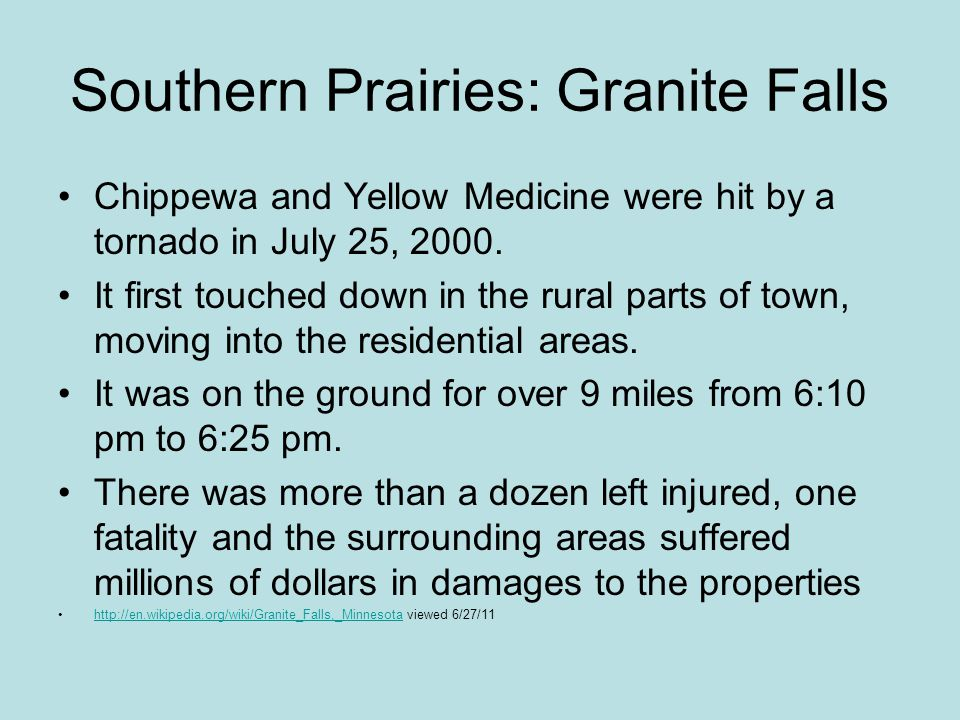 Southern Prairies: Granite Falls Chippewa and Yellow Medicine were hit by a tornado in July 25, 2000.