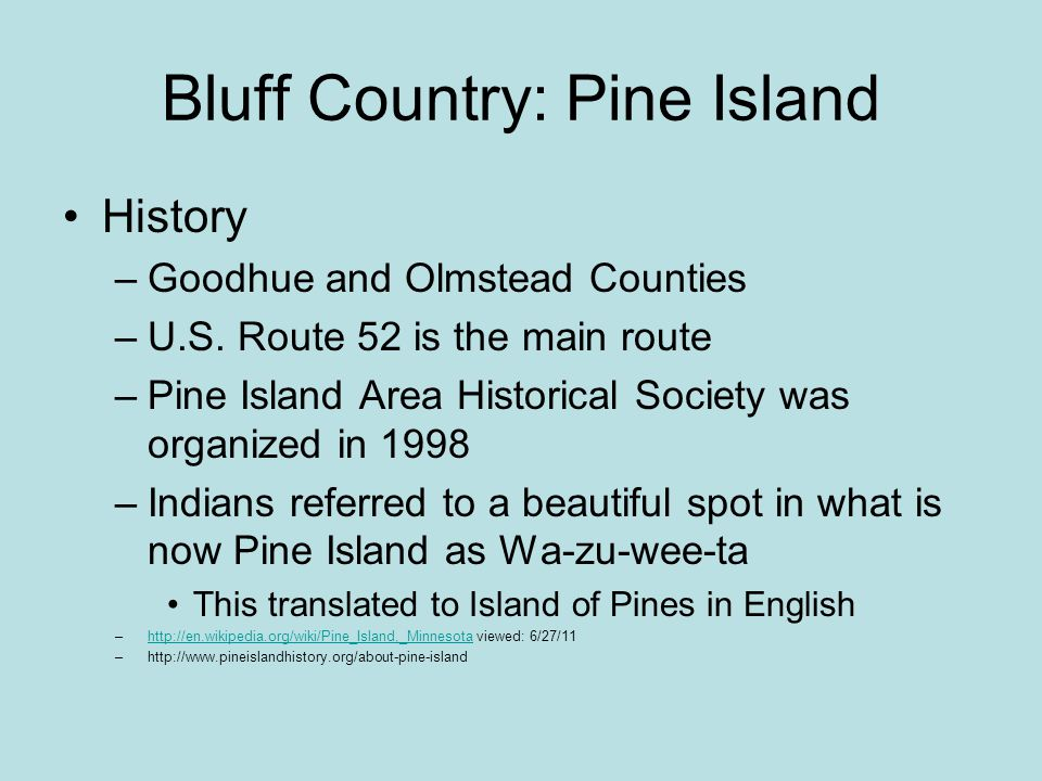Bluff Country: Pine Island History –Goodhue and Olmstead Counties –U.S.