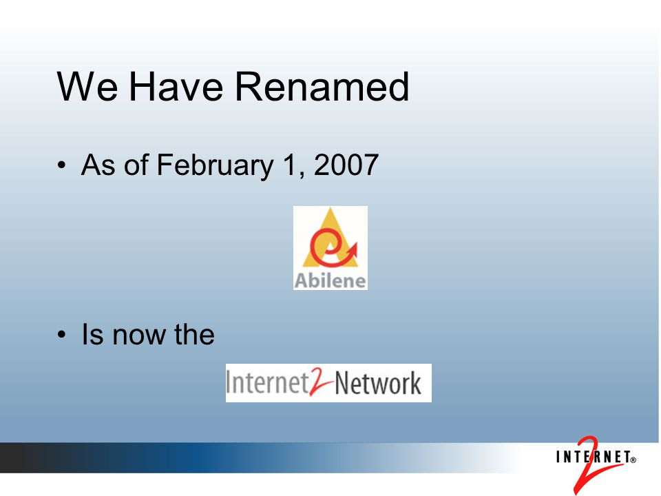 We Have Renamed As of February 1, 2007 Is now the