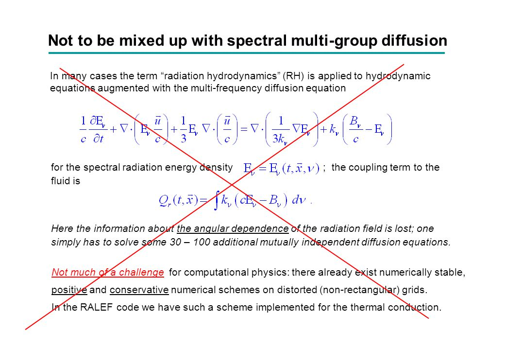 """Not to be mixed up with spectral multi-group diffusion In many cases the term """"radiation hydrodynamics"""" (RH) is applied to hydrodynamic equations augm"""