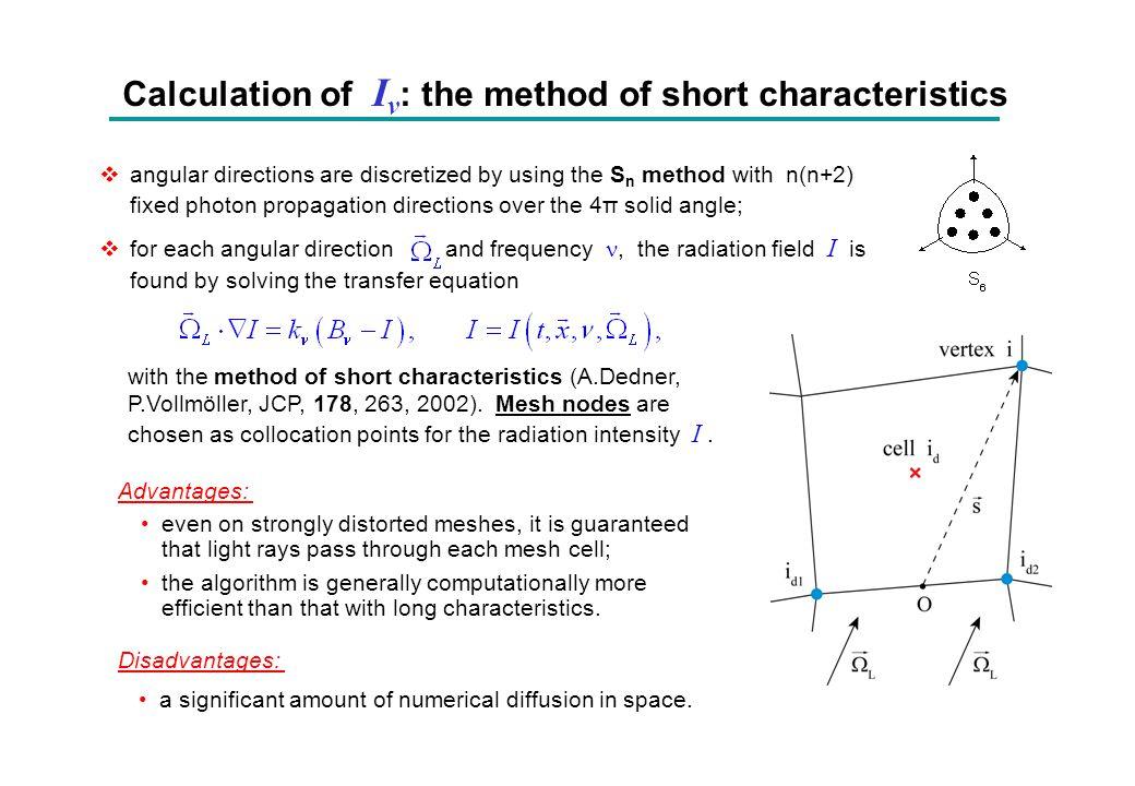 Calculation of I ν : the method of short characteristics with the method of short characteristics (A.Dedner, P.Vollmöller, JCP, 178, 263, 2002). Mesh