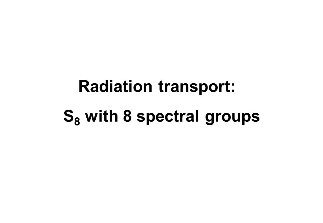 Radiation transport: S 8 with 8 spectral groups
