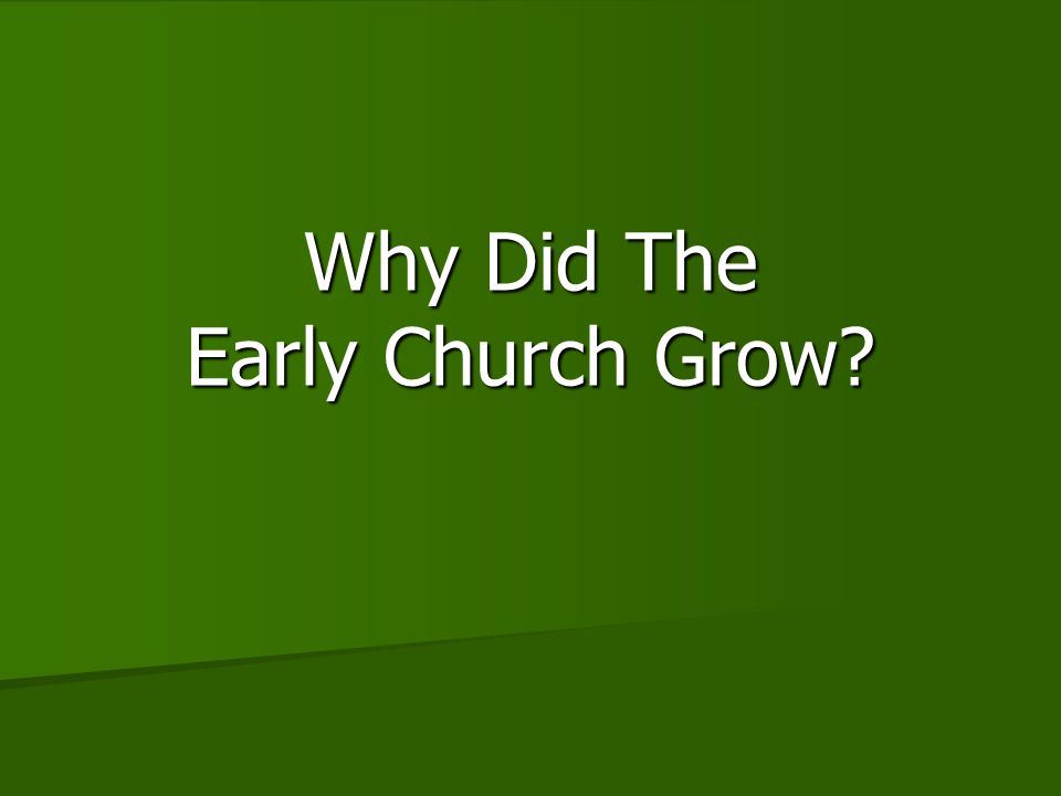 Why Did The Early Church Grow