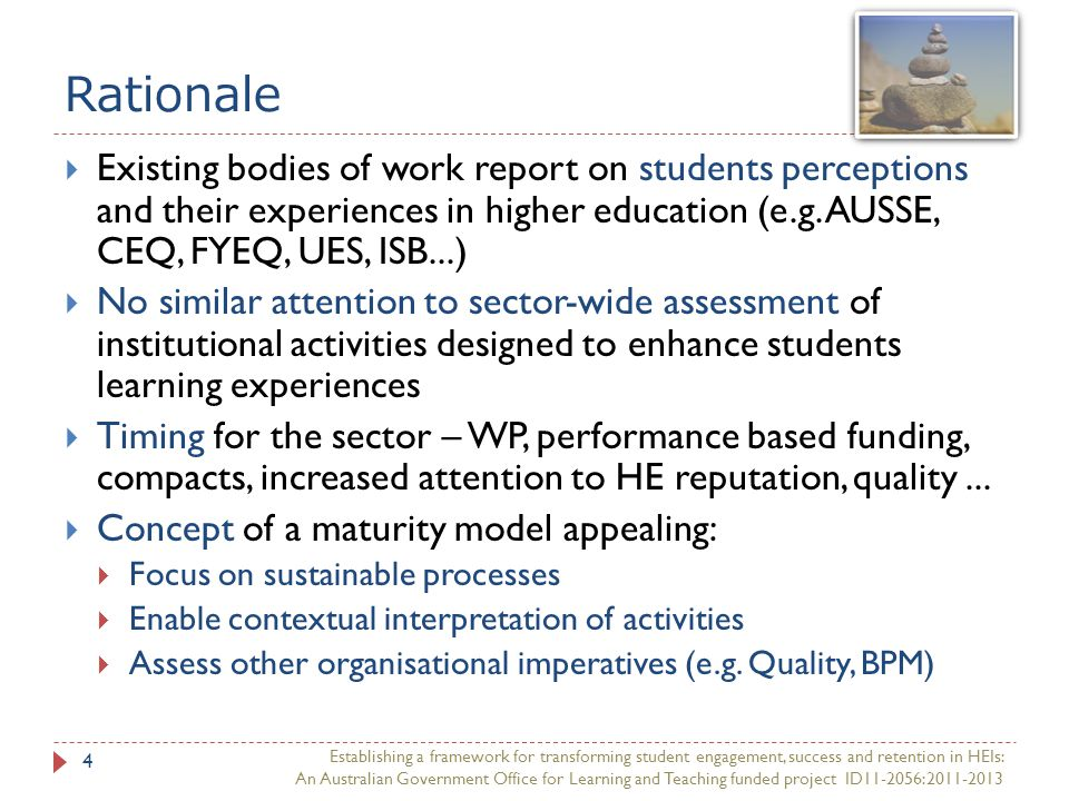 Rationale Establishing a framework for transforming student engagement, success and retention in HEIs: An Australian Government Office for Learning an