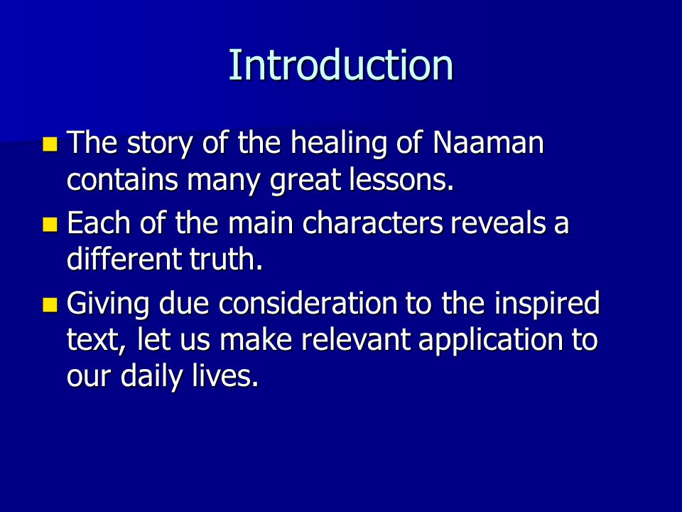 Introduction The story of the healing of Naaman contains many great lessons.
