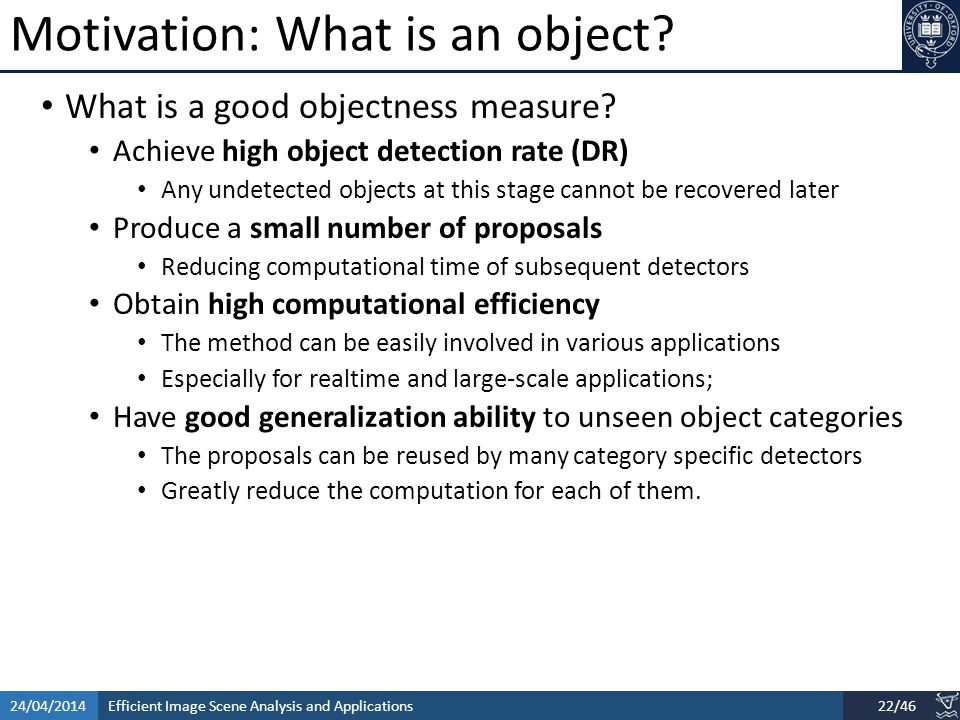 Efficient Image Scene Analysis and Applications24/04/201422/46 Motivation: What is an object.