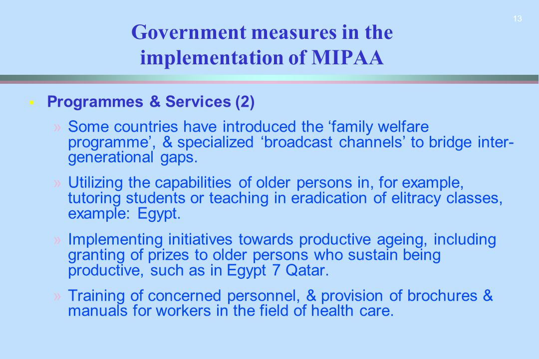 13   Programmes & Services (2) » »Some countries have introduced the 'family welfare programme', & specialized 'broadcast channels' to bridge inter-